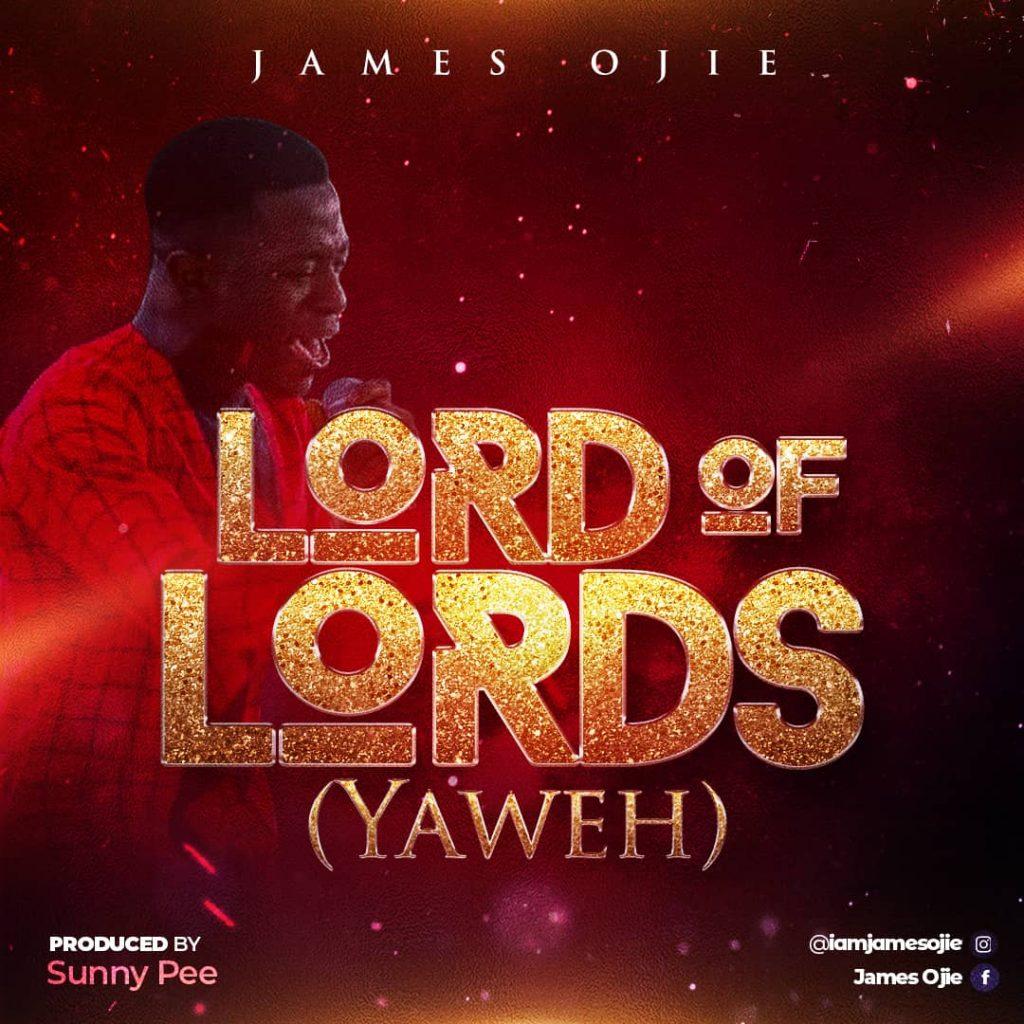 LORD OF LORD(YAWEH) - JAMES OJIE