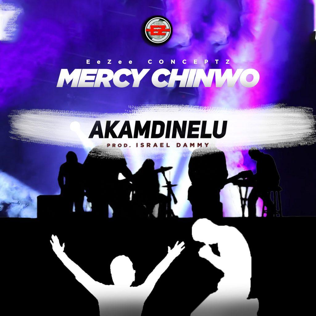 Mercy Chinwo (MM1) – Akamdinelu