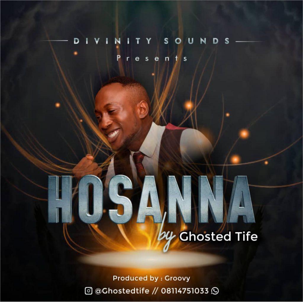Ghosted  Tife - HOSANNA