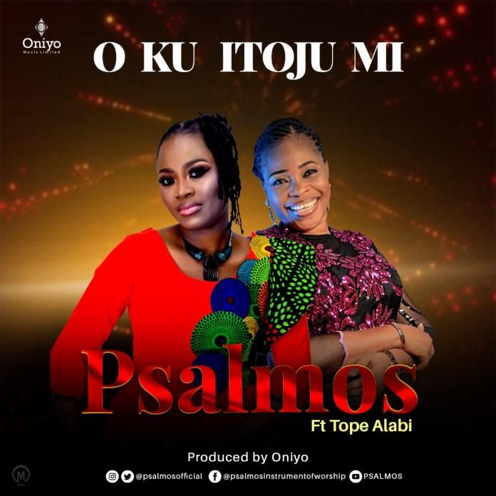 Download Mp3: Psalmos ft. Tope Alabi – O Ku Itoju Mi
