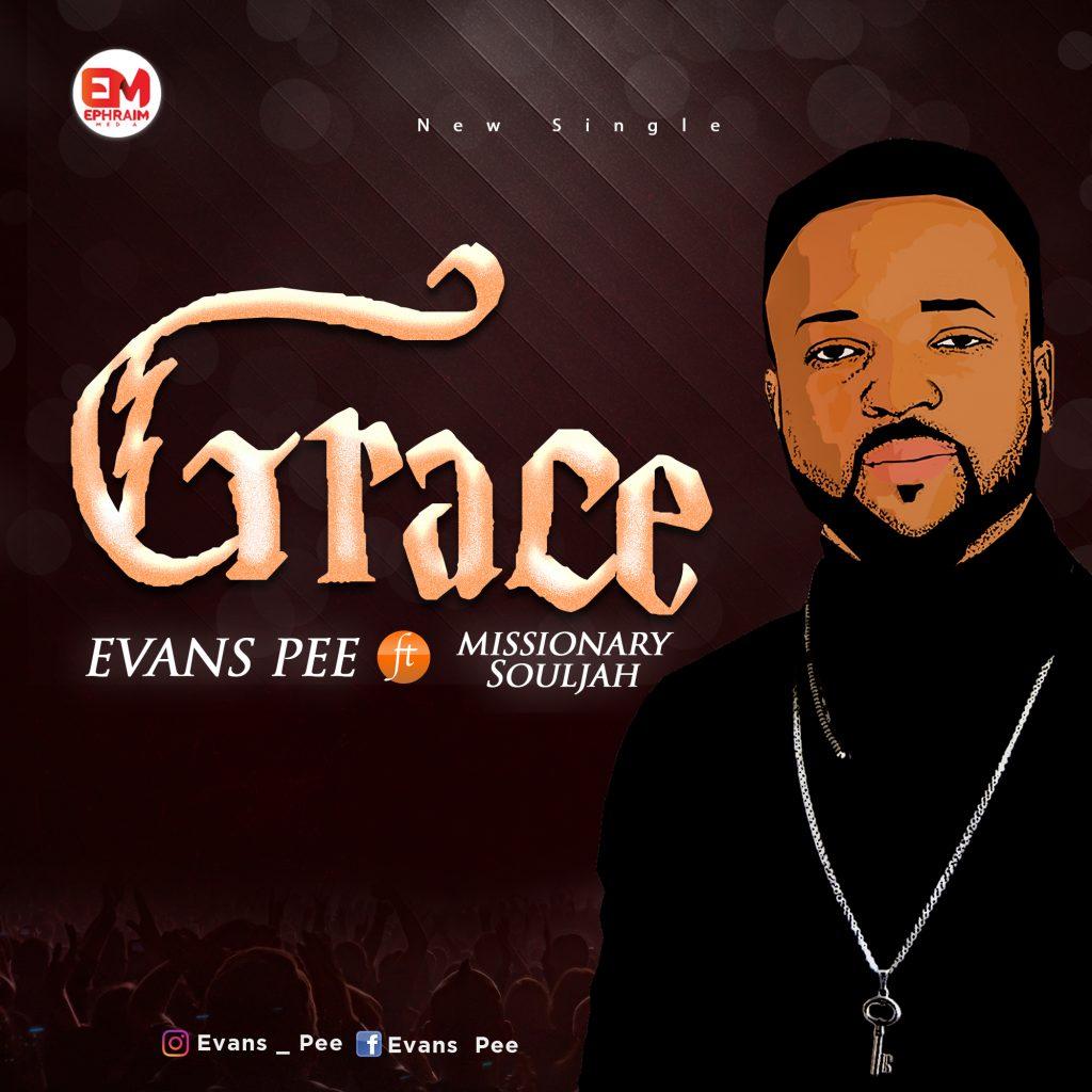 Evans Pee ft missionary  Souljah - Grace