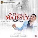 Is-Praize: HE REIGNS IN MAJESTY (mp3 + lyrics)