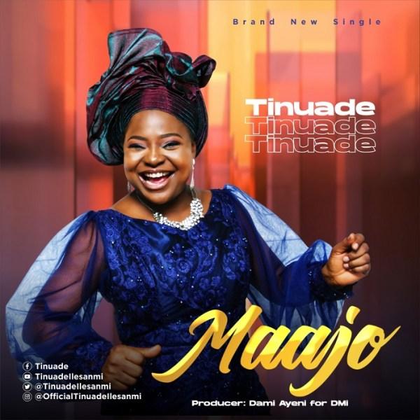 [Music + Video] Maajo – Tinuade