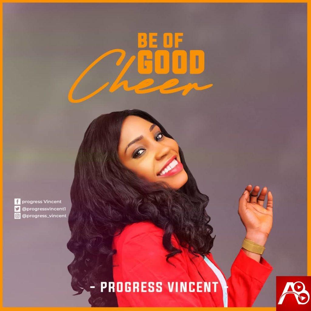 Progress Vincent – Be Of Good Cheer