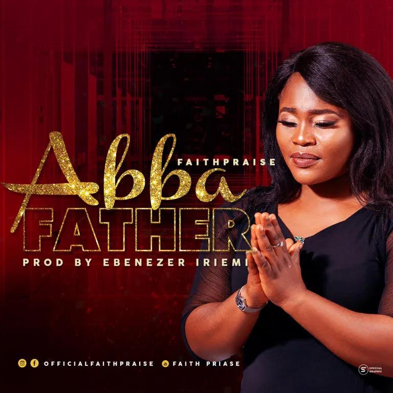 FaithPraise :Abba Father