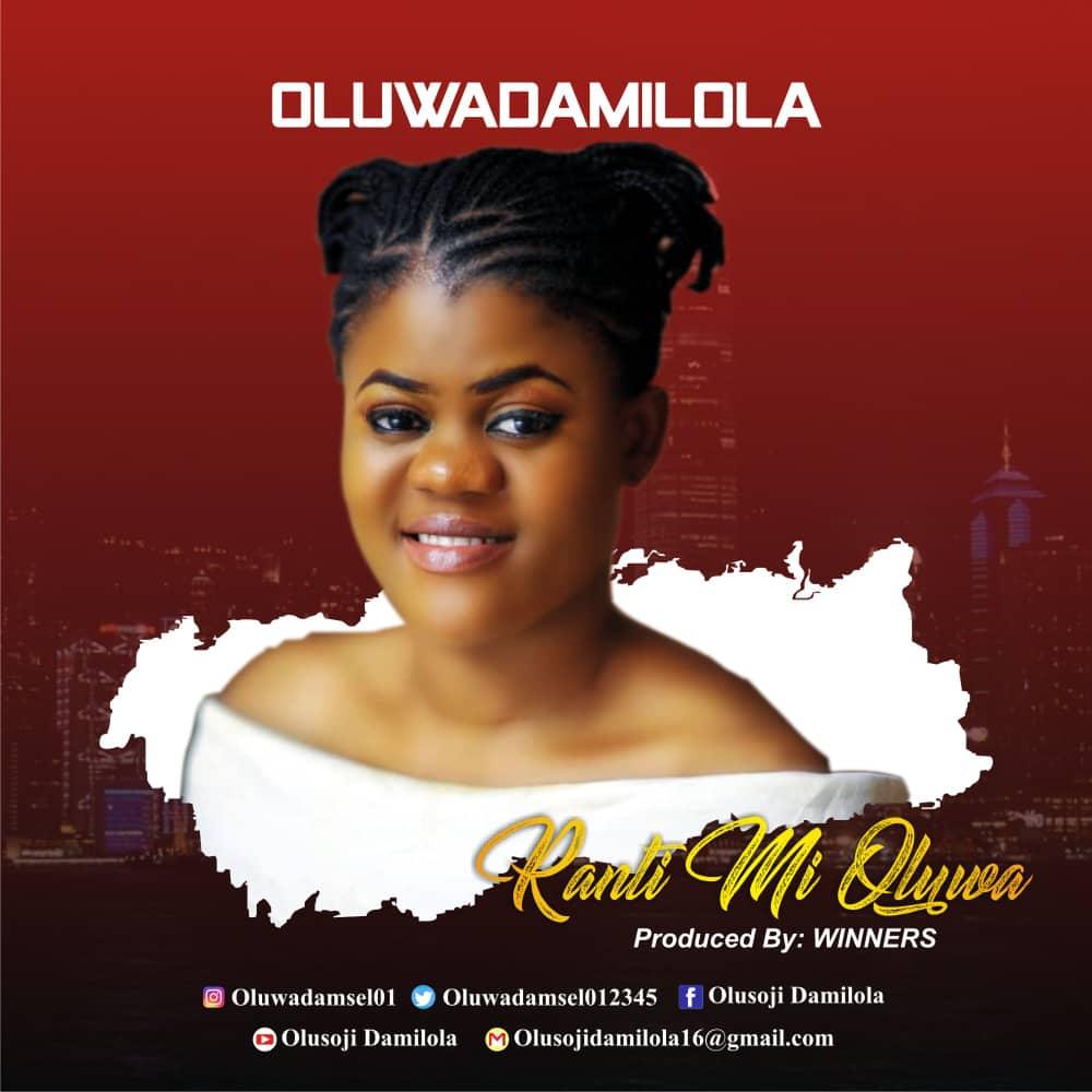 New Music + Lyric  - Oluwadamilola - Ranti Mi Oluwa