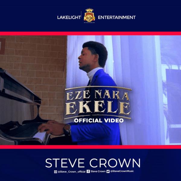 [Music + Video] Eze Nara Ekele – Steve Crown