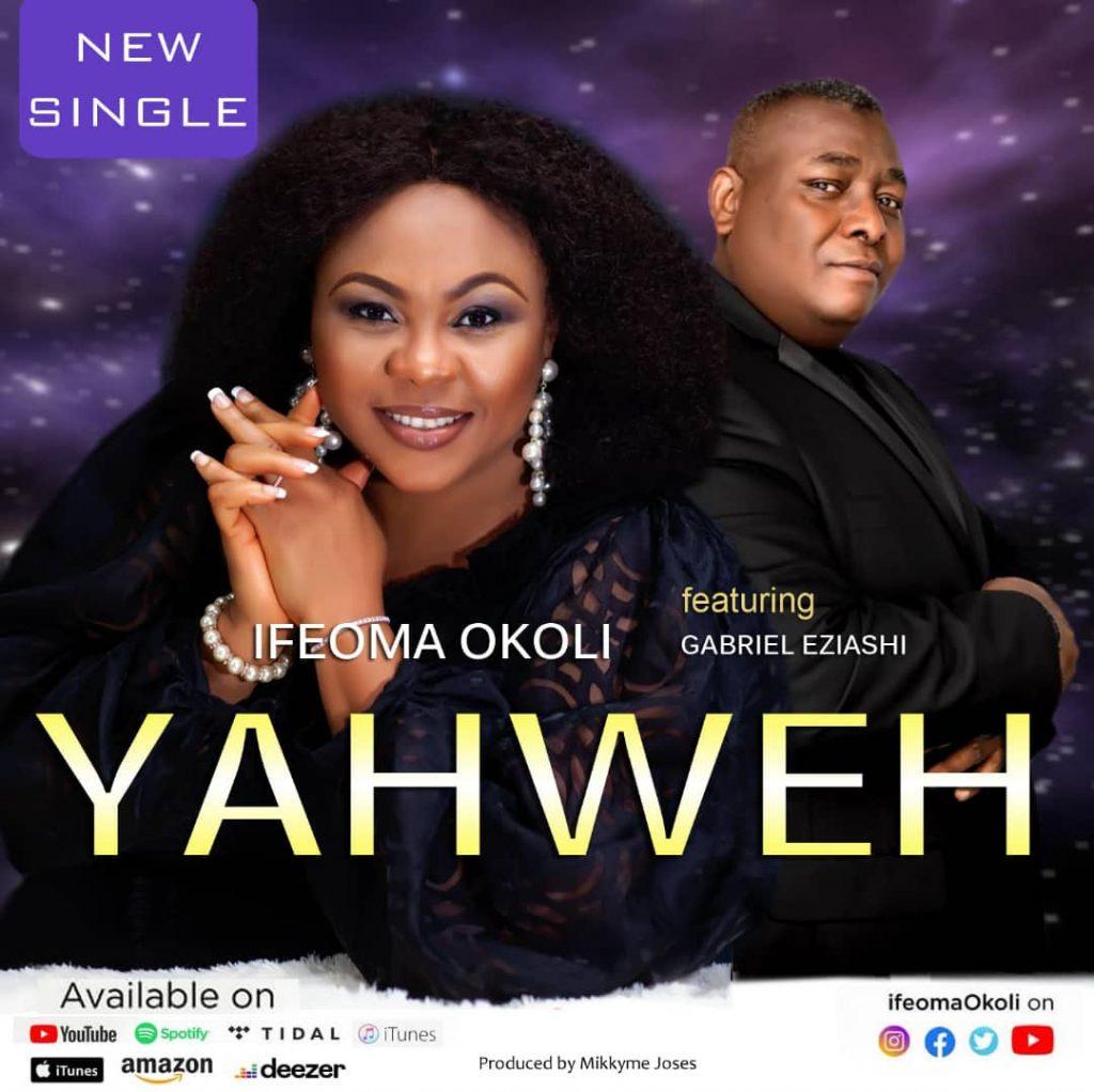 MUSIC: Yahweh : Ifeoma Okoli featuring Gabriel Eziashi