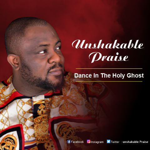 Audio & Video: Dance In The Holy Ghost - Unshakeable Praise