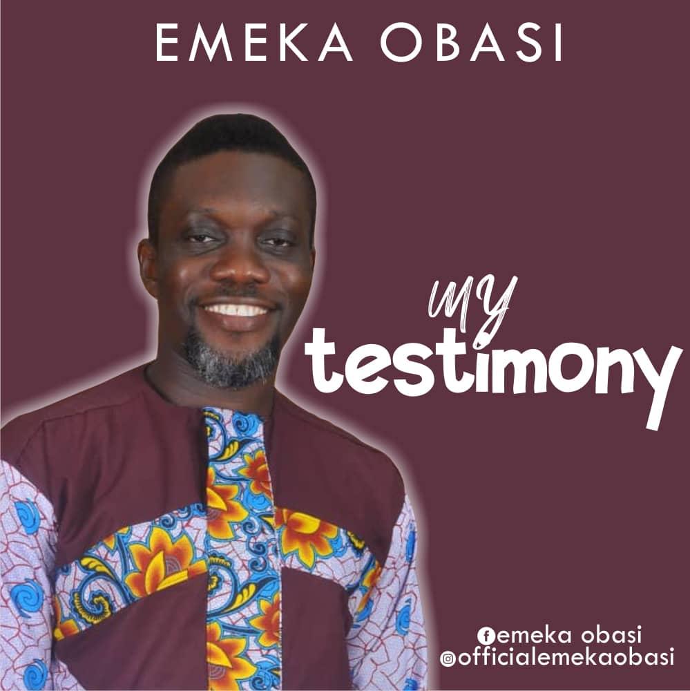 My Testimony | Emeka Obasi