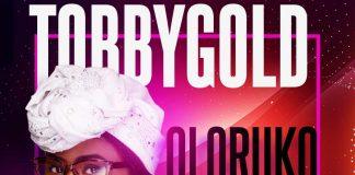 OLORUKO PLENTY - TOBBYGOLD (mp3 + Lyrics) | ephraim media