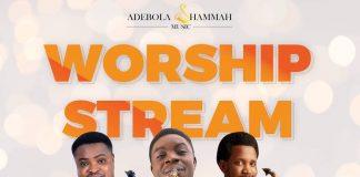 Worship stream - Adebola Shammah Ft Beejay Sax and Jerry Omole