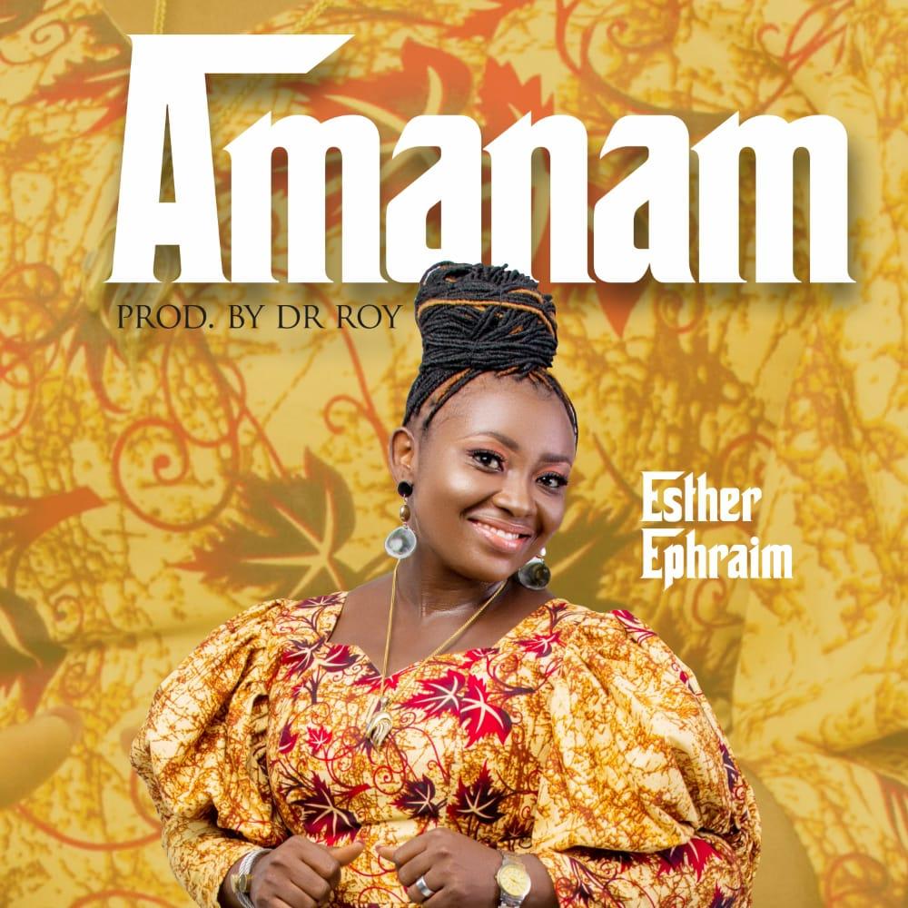[Music + Lyrics] Amanam - Esther Ephraim