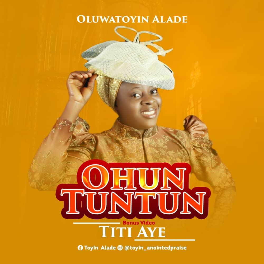 Ohun Tuntun (New Thing) - Oluwatoyin Alade