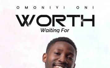 New Album: WORTH WAITING FOR by Omoniyi Oni