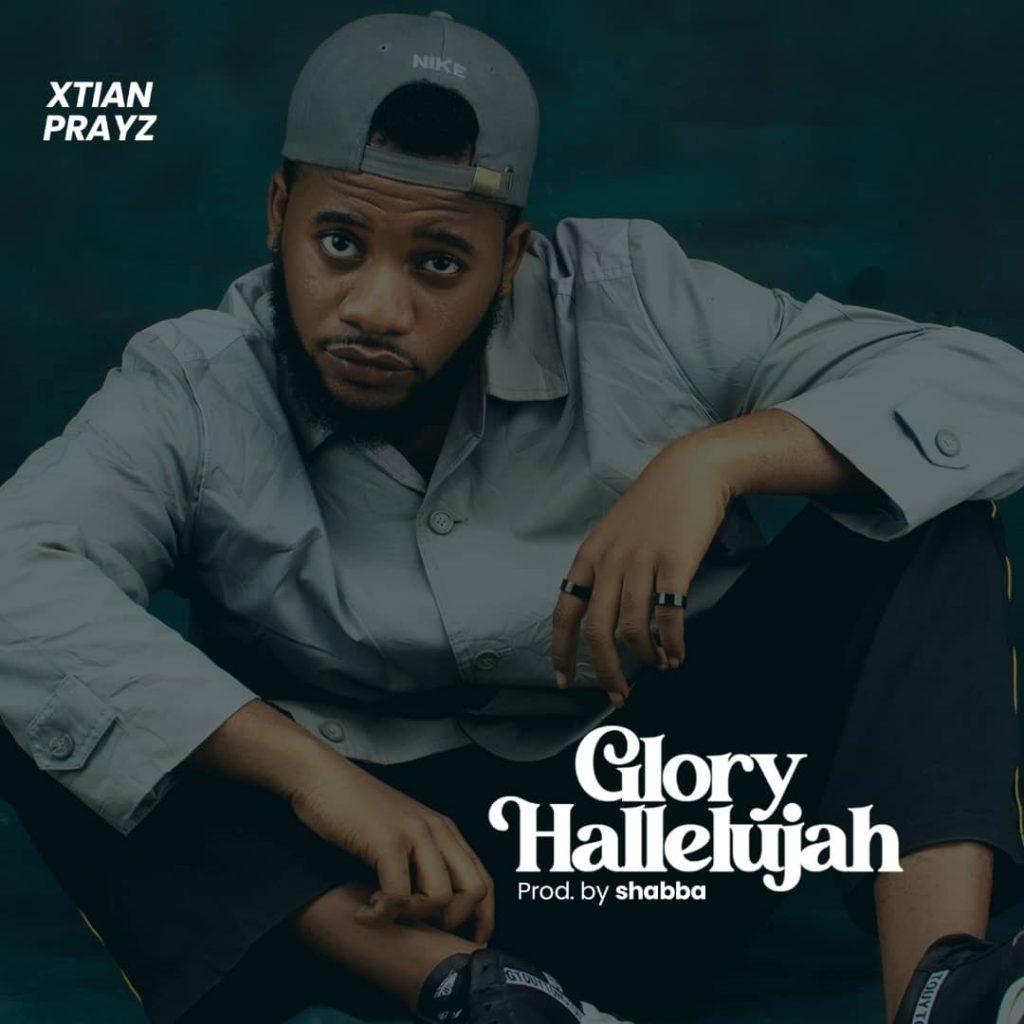 [Music + Lyrics] Xtian Prayz - Glory Hallelujah