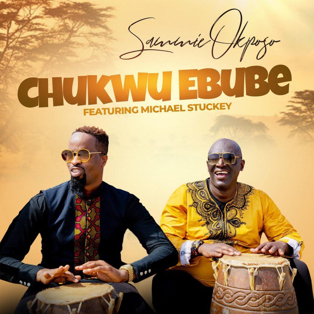 New Music: Sammie Okposo | Chukwu Ebube (God Of Glory)  Feat. Michael Stuckey
