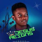 Jesse: Jesus Reigns-www.ephraimmedia