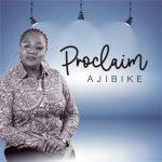 Proclaim - Ajibike ephraimmedia