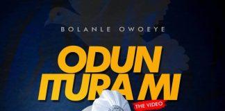 Bolanle Owoeye – Odun Itura Mi