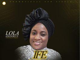 Lola Adedokun - IFE NLA (GREATEST LOVE)