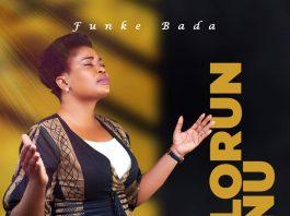 [Music + Video] Funke Bada OLORUN AANU