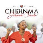 "Chidinma Ekile - ""Jehovah Overdo"""