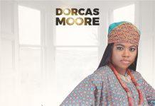 Music: Dorcas Moore - Ese Oluwa