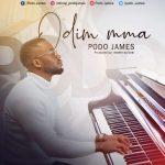 Music: ODIM MMA by Podo James