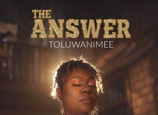 Music Video+Audio: Toluwanimee - The Answer