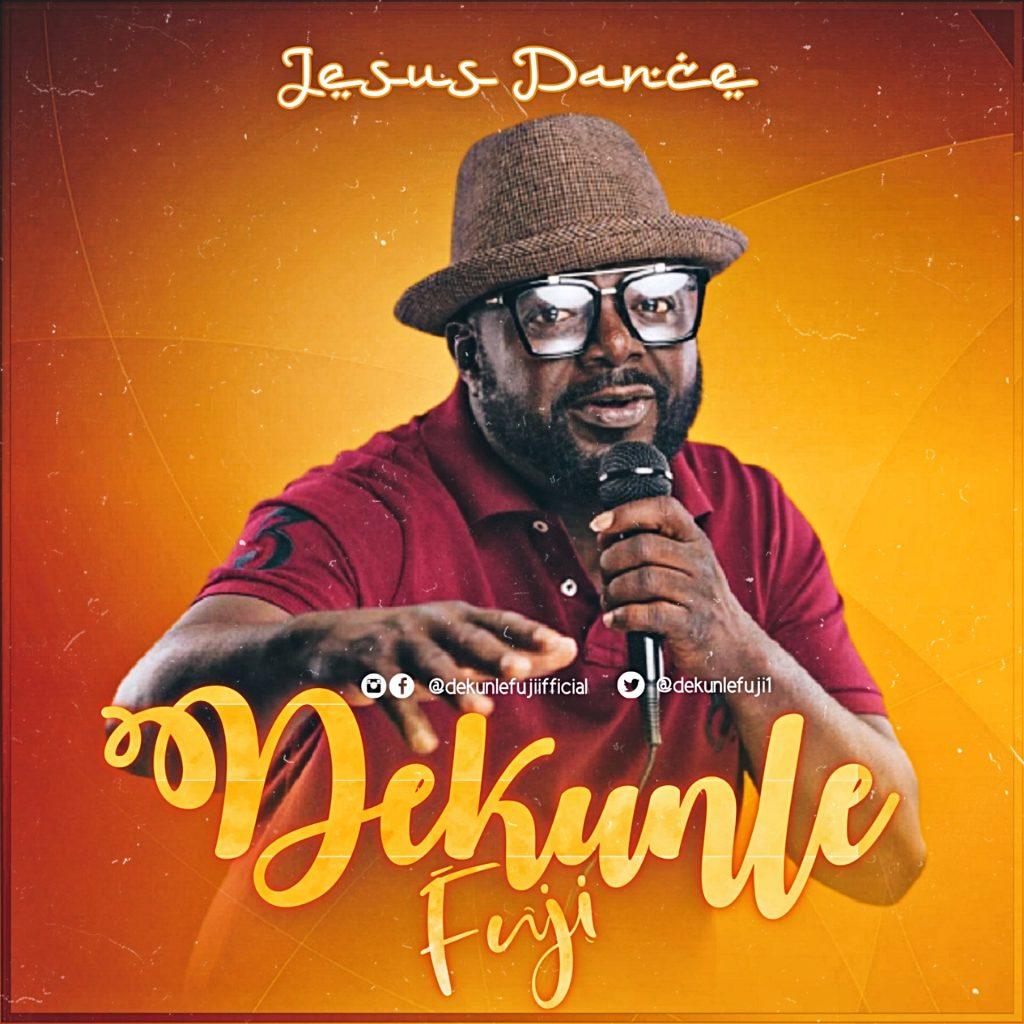 """""""Mo Like Jesu Gan"""" Crooner Dekunle Fuji Drops New Single """"Jesus Dance"""" [Feat. Abbey Cheche & Emmanuel Patrick"""