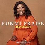 Music Video: Funmi Praise | New Levels