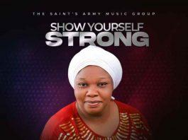 Music: Sharon Ogechukwu - Show Yourself Strong