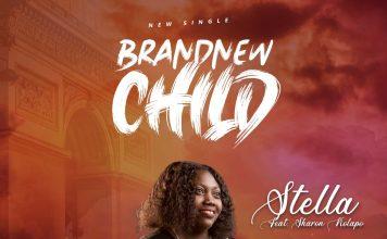 Music: Brand New Child - Stella ft Sharon kolapo