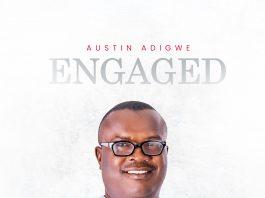 [Video + Music] Engaged By Austin Adigwe