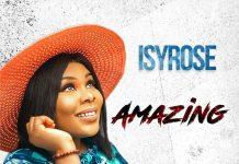 Video: Isyrose - Amazing