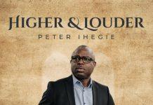 (Album) Higher & Louder – Peter Ihegie