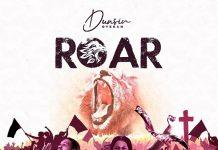[Music + Video] Roar – Dunsin Oyekan