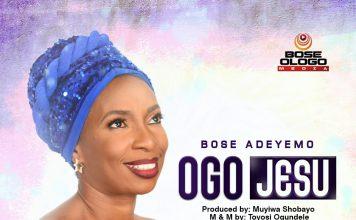 Music + Lyrics: Bose Adeyemo - Ogo Jesu