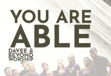 Music: Davee & Beyond Worship - You Are Able