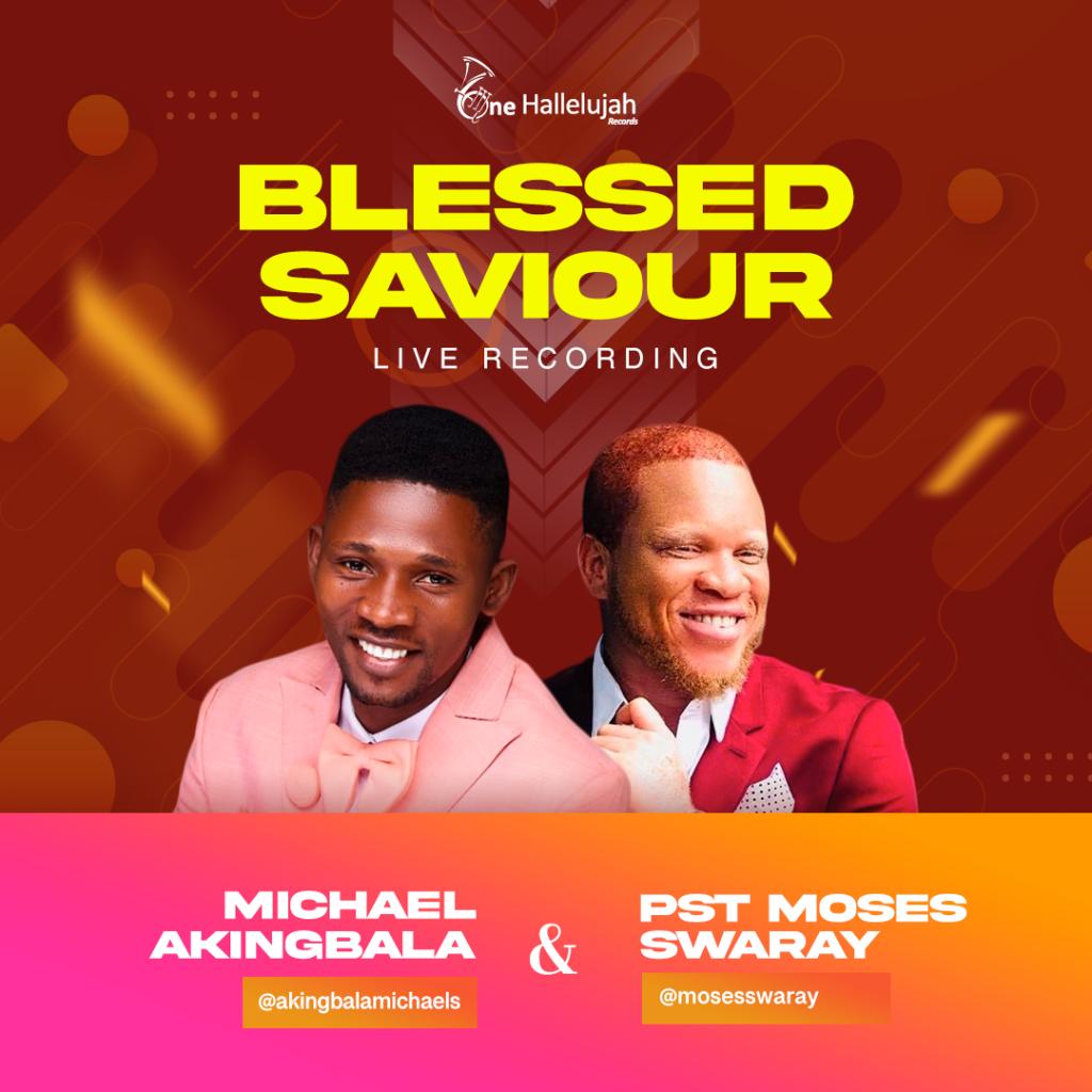 Blessed Saviour – Michael Akingbala Ft. Moses Swaray
