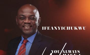 """Ifeanyichukwu - """"YOU ALWAYS MAKE A WAY""""-www.ephraimmedia.com"""