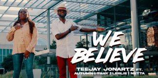 Music Video: Teejay Jonartz | We Believe | Feat. Autumn, Tilly, Leslie & Netta - www.ephraimmedia.com