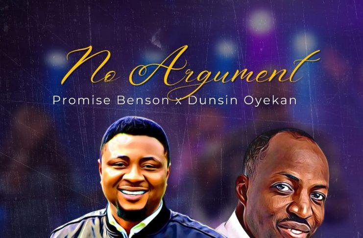 Promise Benson - No Argument Ft Dunsin Oyekan